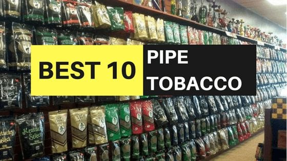 Pipe Tobacco Online - Top 10 Lists Of The Best To Smoke 2019